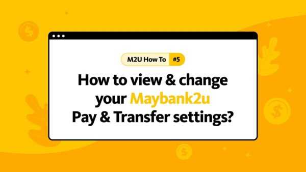 How to change your Maybank2u Pay & Transfer settings
